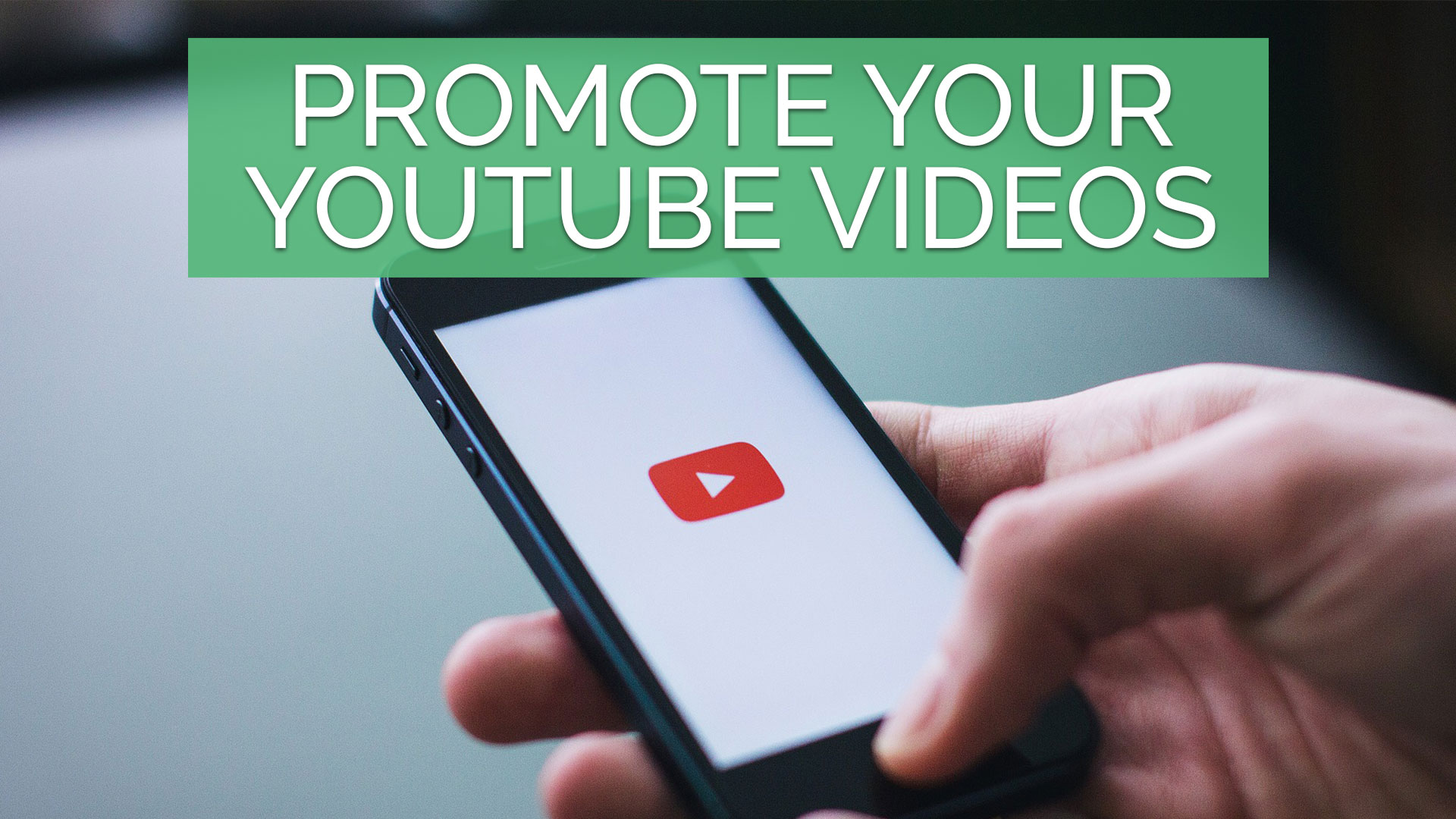 PROMOTE-YOUR-YOUTUBE-VIDEOS_THUMBNAIL_WEB